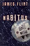 Habitus, James Flint, 0312245459