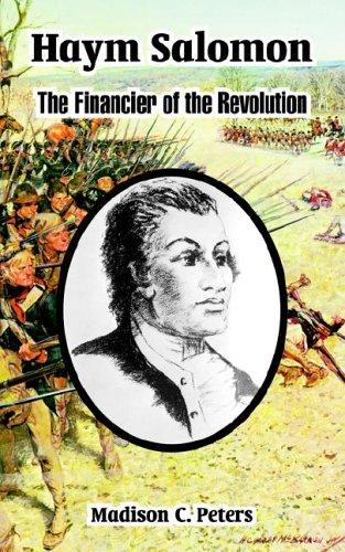 Haym Salomon: The Financier of the Revolution ebook