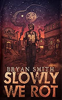 Slowly We Rot by [Smith, Bryan]
