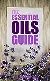 The Essential Oils Guide, Teressa Hansch, 1490497439