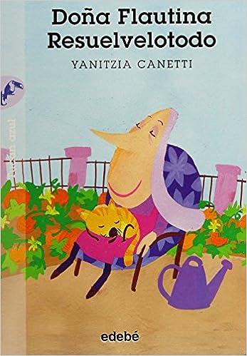 Doña Flautina Resuelvetodo: Yanitzia Caneti: 9786078377374: Amazon.com: Books