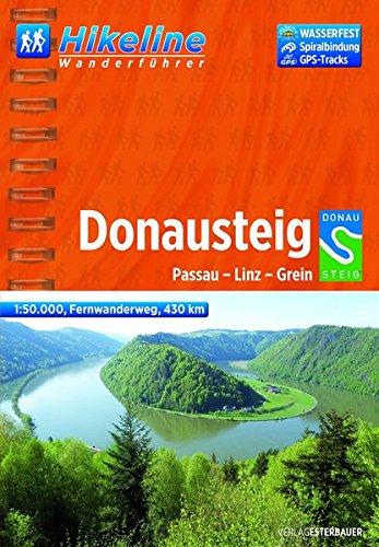 Hikeline Fernwanderweg Donausteig, 430 km: Passau-Linz-Grein, Wanderführer und Karte, 1:50.000, wetterfest, GPS-Tracks zum Download