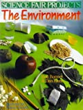 Science Fair Projects for the Environment, Dan Keen and Robert L. Bonnet, 0806905433