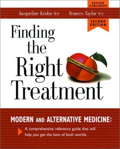 Download Finding the Right Treatment: Modern and Alternative Medicine: A Comprehensive Reference Guide That Will Help You Get the Best of Both Worlds pdf epub