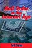 Mail Order in the Internet Age, Ciuba, Ted, 0967241499