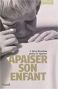 Apaiser son enfant par T. Berry Brazelton