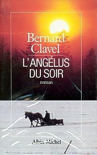 Le royaume du Nord [5] : L'Angélus du soir, Clavel, Bernard