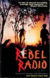 Rebel Radio : Story of el Salvador's Radio Venceremos, Vigil, Jose Ignacio Lopez, 0906156882