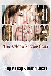 Murdered or Missing?: The Arlene Fraser Case