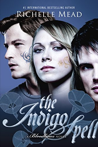 The Indigo Spell: A Bloodlines Novel by [Mead, Richelle]