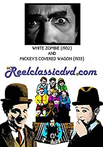 WHITE ZOMBIE (1932) and MICKEY'S COVERED WAGON (1933)