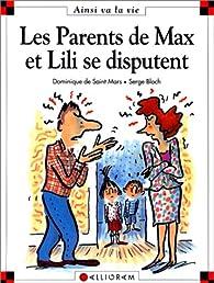 Les parents de Max et Lili se disputent par Dominique de Saint-Mars
