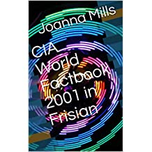 CIA World Factbook 2001 in Frisian (Frisian Edition)