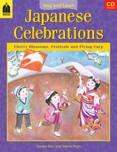 - Japanese Celebrations: Cherry Blossoms, Festivals and Flying Carp (Sing and Learn) (English and Japanese Edition)