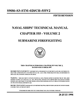 submarine firefighting chapter 555 volume 2 1998 naval ships rh amazon com navy technical manual 347-2686 navy technical manuals