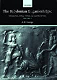 The Babylonian Gilgamesh Epic: Introduction, Critical Edition and Cuneiform Texts 2 Volumes