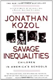 Savage Inequalities: Children in America's Schools, Jonathan Kozol, 0060974990