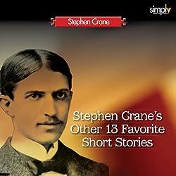 Stephen Crane's Other 13 Favorite Short Stories
