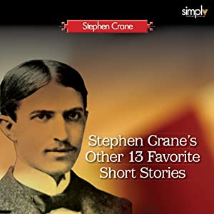 Stephen Crane's Other 13 Favorite Short Stories Audiobook