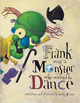 amazon com frank was a monster who wanted to dance 9780811854528