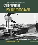 Spurensuche - Polizeifotografie : Mannheim 1946 - 1971, Schirmbock, Thomas and Wieczorek, Alfried, 3795420393