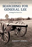 Searching for General Lee, Barrett Dowell, 1477224289