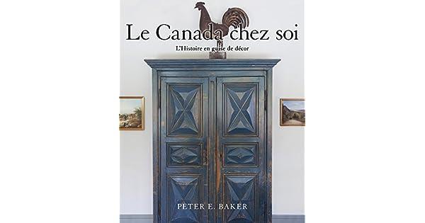Amazon.com: Le Canada chez soi: LHistoire en guise de décor ...