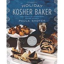 Holiday Kosher Baker, The by Paula Shoyer (7-Nov-2013) Hardcover