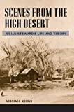 img - for Scenes from the High Desert: JULIAN STEWARD'S LIFE AND THEORY book / textbook / text book