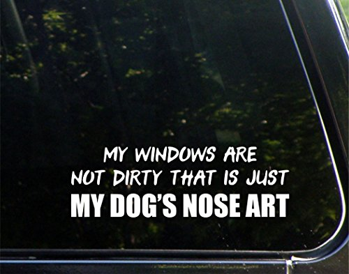 Nose Bumper (My Windows Are Not Dirty That Is Just My Dog's Nose Art - 8-3/4
