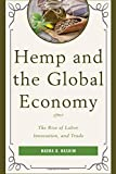 img - for Hemp and the Global Economy: The Rise of Labor, Innovation, and Trade book / textbook / text book