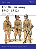The Italian Army 1940–45 (2): Africa 1940–43 (Men-at-Arms) (Vol 2)