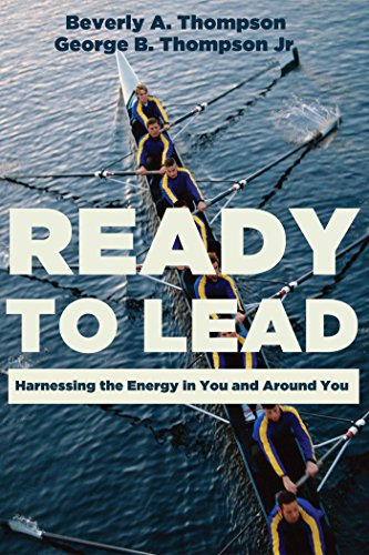 Ready to Lead: Harnessing the Energy in You and around You