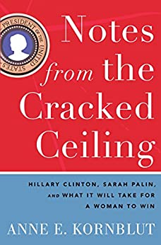 Notes from the Cracked Ceiling by [Kornblut, Anne E.]