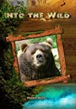Into the Wild: Alaskan Bears by John Ross