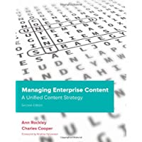 Managing Enterprise Content: A Unified Content Strategy (2nd Edition)
