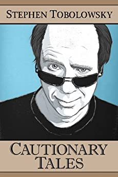 Cautionary Tales (Kindle Single) by [Tobolowsky, Stephen]