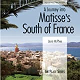 A Journey into Matisse's South of France, Laura McPhee, 0976670690