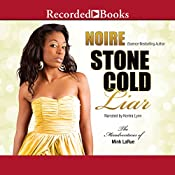 Stone Cold Liar: Misadventures of Mink LaRue, Book 5 | Noire