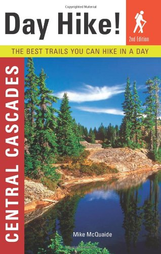 Read Online Day Hike! Central Cascades, 2nd Edition: The Best Trails You Can Hike In a Day pdf