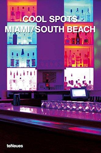 Cool Spots Miami/South Beach ()