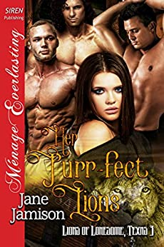 Her Purr-fect Lions [Lions of Lonesome, Texas 3] (Siren Publishing Menage Everlasting) by [Jamison, Jane]