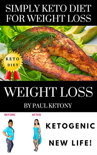 Pdf Fitness Simply Keto Diet For Weight Loss Practical Guide: How To Lose 20 Healthy Pounds in 30 Days with 30 Delicious Proven Ketogenic Recipes