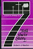 Seven Tell Their Story, Robert J. Mueller, 1556730195