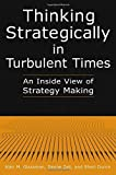 img - for Thinking Strategically in Turbulent Times: An Inside View of Strategy Making by Glassman, Alan M., Zell, Deone, Duron, Shari (2005) Paperback book / textbook / text book