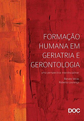 Formação Humana em Geriatria e Gerontologia. Uma Perspectiva Interdisciplinar
