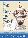 Fat Free and Fatal, G. A. McKevett, 1597225851