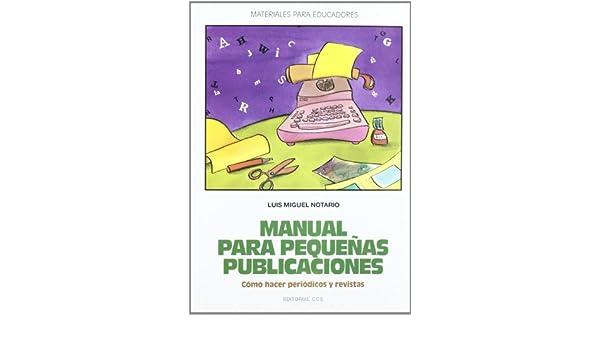 Manual para pequeñas publicaciones : cómo hacer periódicos y revistas: 9788470438585: Amazon.com: Books