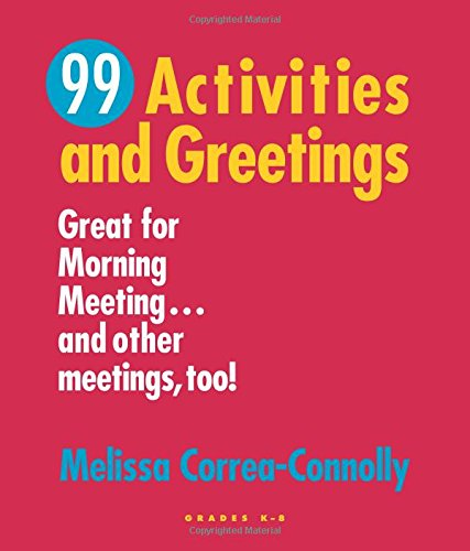 NinetyNine Activities and Greetings: Great for Morning Meetingand Other Meetings Too