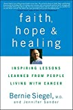 Faith, Hope and Healing: Inspiring Lessons Learned from People Living with Cancer
